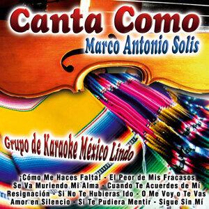 Canta Como: Marco Antonio Solis