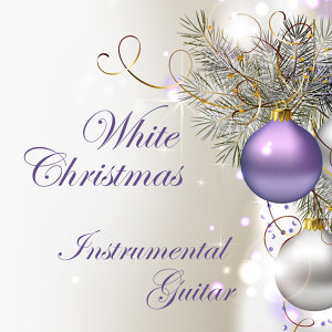Instrumental Christmas Guitar: White Christmas