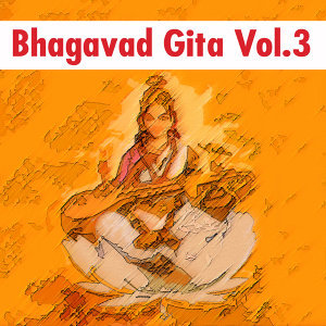 Bhagavad Gita Vol.3