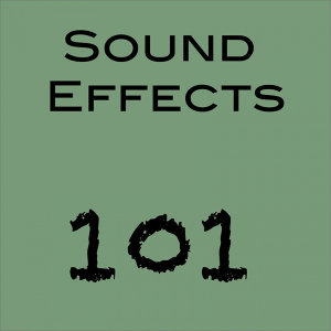 Sound Effects 101