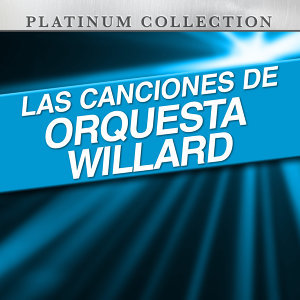 Las Canciones de Orquesta Willard