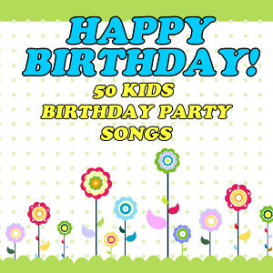 50 Songs for a Kid's Birthday Party