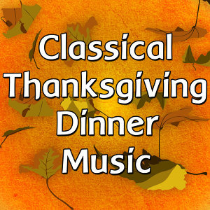 Classical Thanksgiving Dinner Music