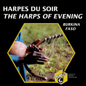 Burkina Faso: Harpes du soir (The Harps of Evening)