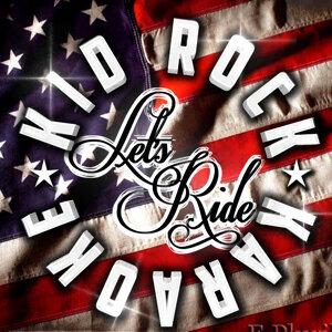 Let's Ride - Kid Rock Karaoke