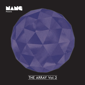 Nang Presents The Array Vol 2