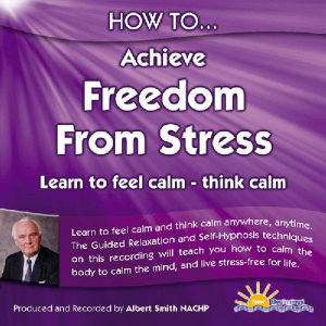 How to Achieve Freedom from Stress - Learn to Feel Calm and Think Calm