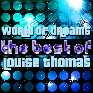 World of Dreams - The Best of Louise Thomas