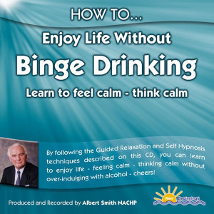 How to Enjoy Life Without Binge Drinking - Learn to Feel Calm - Think Calm