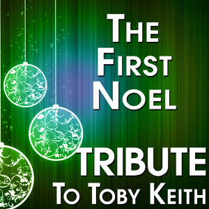 The First Noel (Tribute to Toby Keith)