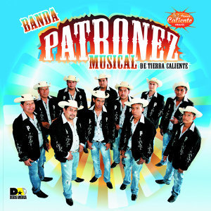Banda Patronez Musical de Tierra Caliente