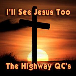 I'll See Jesus Too