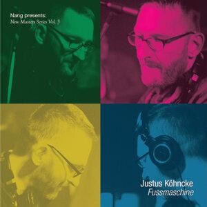 Nang Presents New Masters Series Vol. 3 - Justus Köhncke: Fussmaschine