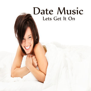 Romantic Date Music: Let's Get It On