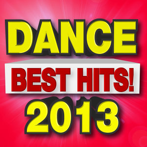 Best Dance Hits! 2013