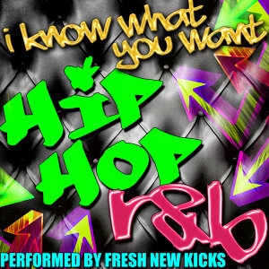 I Know What You Want: Hip Hop R&B