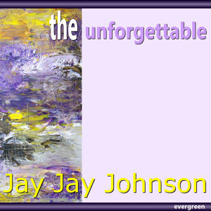 Jay Jay Johnson - The Unforgettable