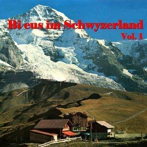 Bi eus im Schwyzerland, Vol. 1