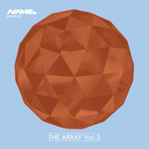 Nang Presents The Array Volume 3