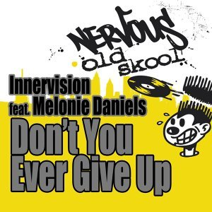 Don't You Ever Give Up (feat. Melonie Daniels) - Original Mixes