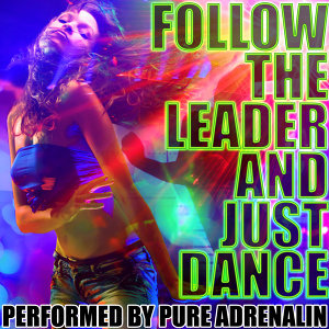 Follow the Leader and Just Dance