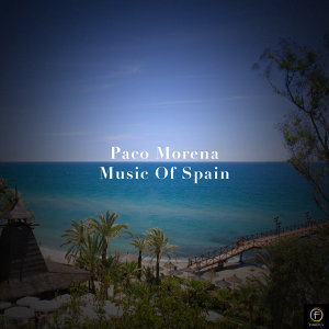 Paco Morena, Music Of Spain