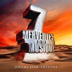 7 merveilles de la musique: Jérome Jean-Antoine
