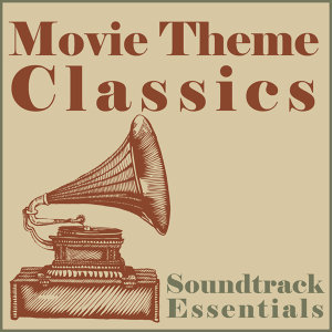 Soundtrack Essentials: Movie Theme Classics