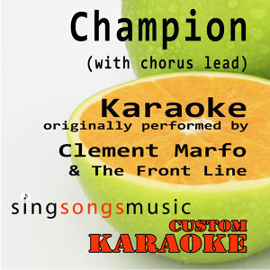 Champion (With Chorus Lead) [Originally Performed by Clement Marfo & The Front Line] [Karaoke Audio Version]