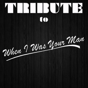 When I Was Your Man (Tribute to Bruno Mars) [Instrumental]