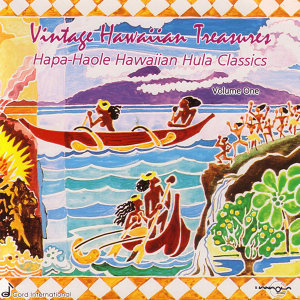 Hapa-Haole Hawaiian Hula Classics - Vintage Hawaiian Treasures:  Vol. I