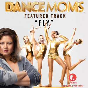 "Fly (From ""Dance Moms"") - Single"