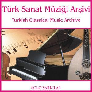 Türk Sanat Müziği Arşivi | Solo Şarkılar 3