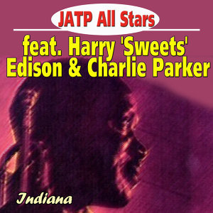 Jatp All Stars Feat. Harry 'Sweets' Edison & Charlie Parker - Indiana