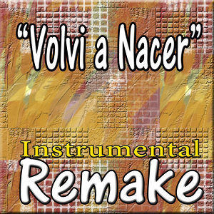 Volvi a Nacer (Remake of Carlos Vives)