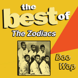 The Best of the Zodiacs Doo Wop