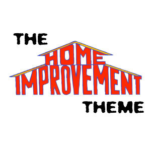 Home Improvement (Home Improvement Tv Theme)
