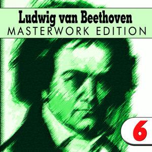 Ludwig van Beethoven: Masterwork Edition 6