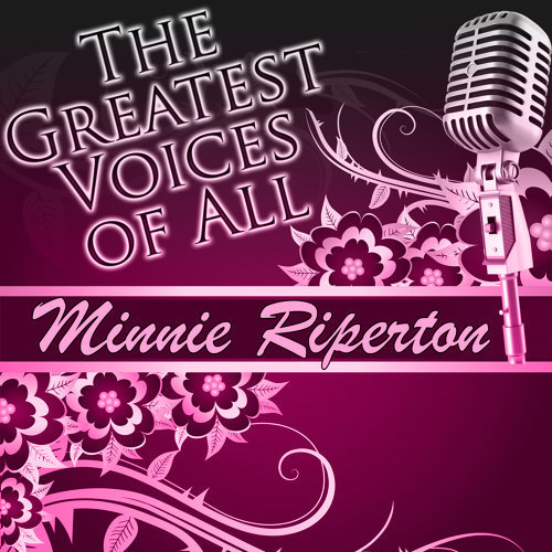 The Greatest Voices of All: Minnie Riperton