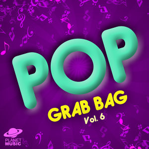 Pop Grab Bag, Vol. 6
