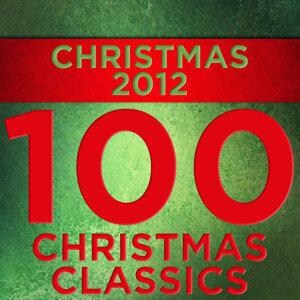 Christmas 2012: 100 Christmas Classics