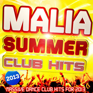Malia Summer Club Hits 2013 - 30 Massive Dance Club Hits for 2013