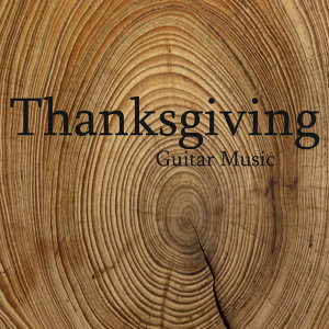 Blessed Be Your Name: Thanksgiving Guitar Music