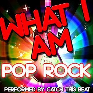 What I Am: Pop Rock