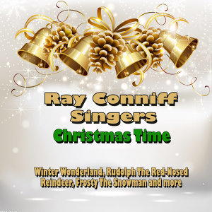 Ray Conniff Singers - Christmas Time