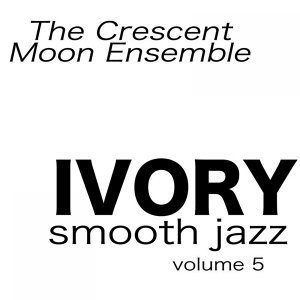 Ivory Smooth Jazz Volume 5