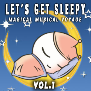 Let's Get Sleepy, Vol. 1