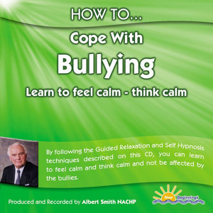 How to Cope With Bullying - Learn to Feel Calm - Think Calm