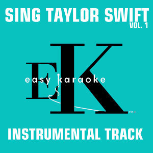 Easy Karaoke: Sing Like Taylor Swift, Vol.1