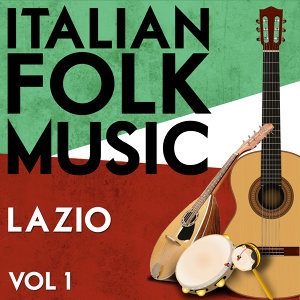 Italian Folk Music Lazio Vol. 1